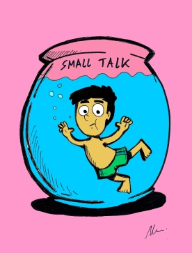 Swimming in Small Talk