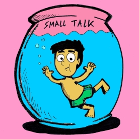 Swimming in Small Talk